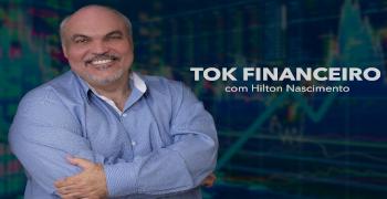 TOK FINANCEIRO com Hilton Nascimento